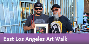 East Los Angeles Art Walk, 2nd Sundays